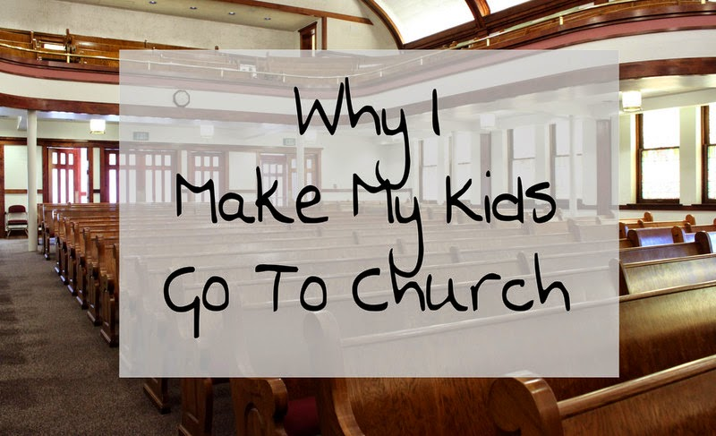 Why I Make My Kids Go To Church  {posted @ Unremarkable Files}