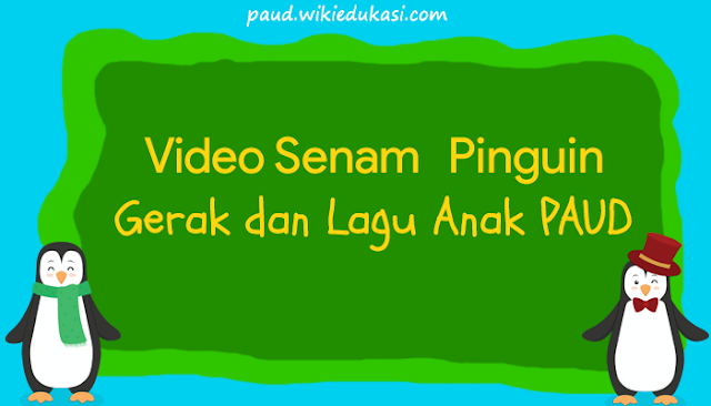 Download Video Senam Pinguin - Video Gerak dan Lagu Anak PAUD