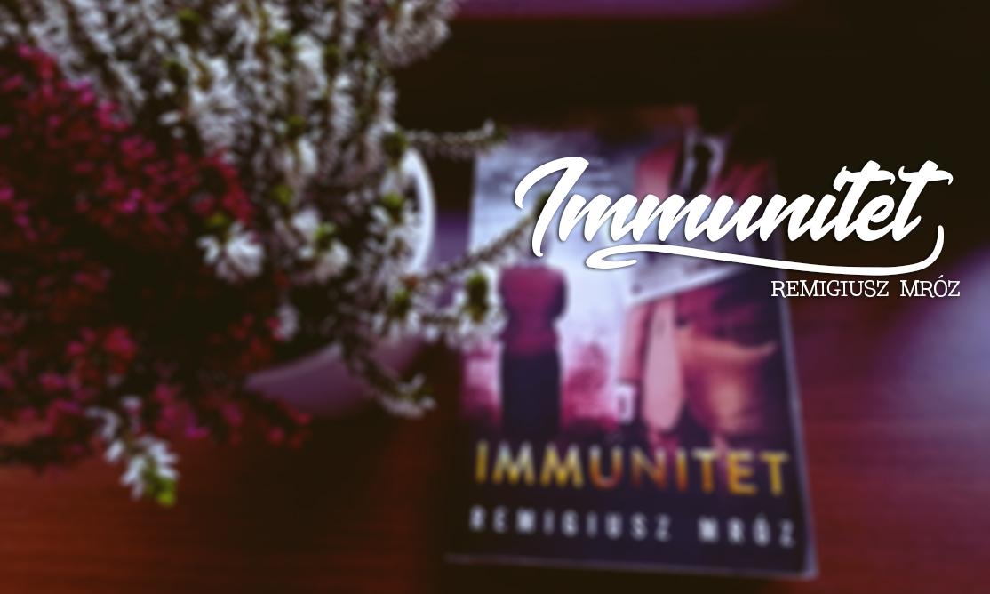 Remigiusz Mróz - Immunitet