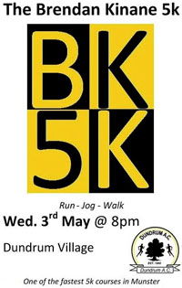 BK5k in Dundrum, Tipperary...One of the fastest 5k courses in Munster...Wed 3rd May