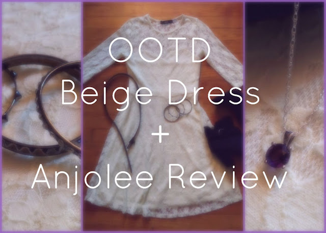 OOTD - Beige Dress + Anjolee Review