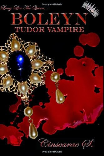 Cinsearae, Boleyn Tudor Vampire, Vampire novels, Vampire books, Vampire Narrative, Gothic fiction, Gothic novels, Dark fiction, Dark novels, Horror fiction, Horror novels