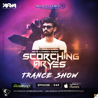 SCORCHING ARYes Episode 049 - ARYA (Jignesh Shah)
