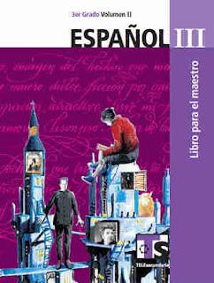 EspañolIII libro para el MaestroVolumen II–Tercer gradoLibro de texto de Telesecundaria2017-2018