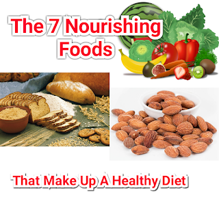 7 nourishing foods that make up a healthy diet