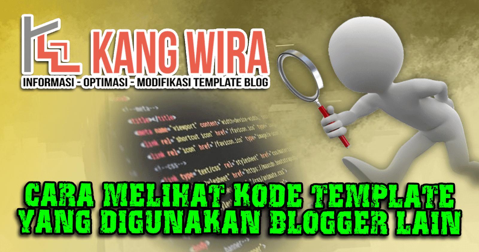 Cara Melihat Kode Template Yang Digunakan Blogger Lain