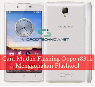 Cara Mudah Flashing Oppo r831k Menggunakan Flashtool