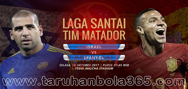 Prediksi Taruhan Bola 365 - Israel vs Spanyol 10 Oktober 2017
