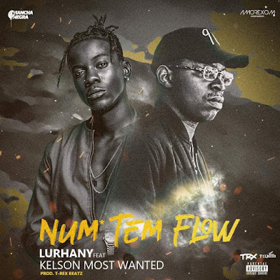 Lurhany  – Num Tem Flow (Feat. Kelson Most Wanted)