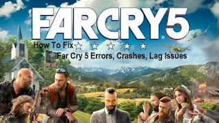How To Fix Far Cry 5 Errors, Crashes, Lag Issues