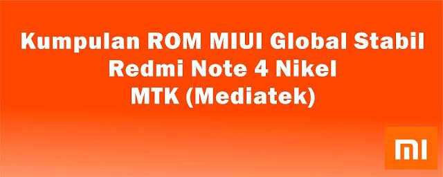Kumpulan ROM MIUI Global Stabil Redmi Note 4 Nikel MTK (Mediatek)