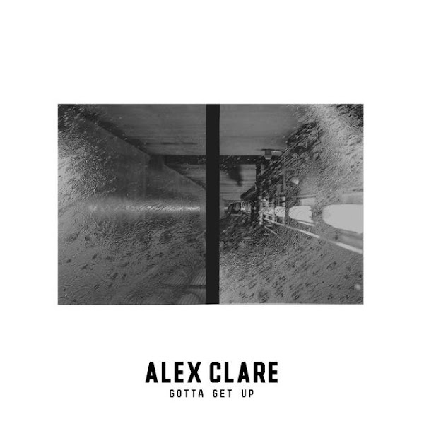 Alex Clare - Gotta Get Up - Single Cover