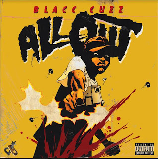New Video: Blacc Cuzz - All Out