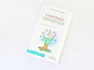 L'Ancrage énergétique - Mary Laure Teyssedre (Jouvence Editions)