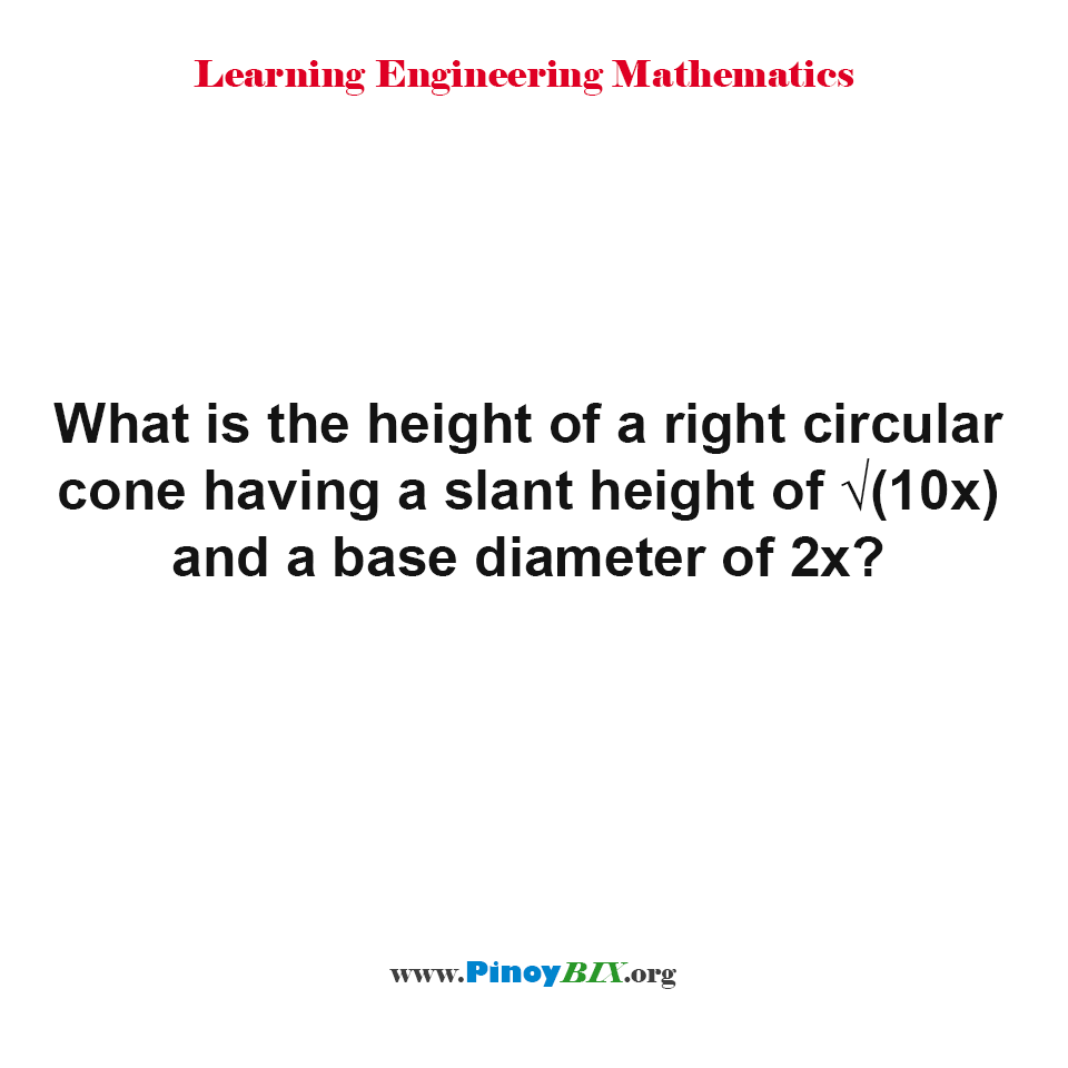 What is the height of a right circular cone?