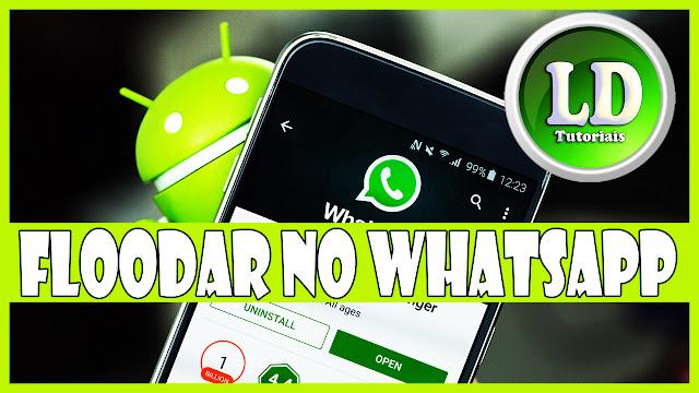 Como enviar mensagens muitas no whatsapp floodando no whatsapp