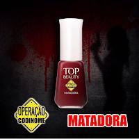 """Esmalte """"Matadora"""" da Coleção """"Operação Codinome"""" - Top Beauty"""