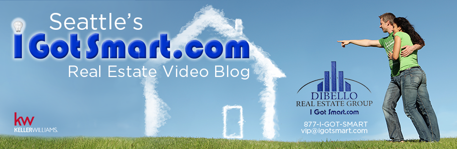 Seattle's I Got Smart Real Estate Video Blog with The DiBello Real Estate Group