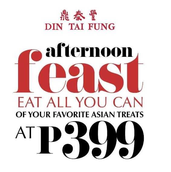 Din Tai Fung Is Offering an Afternoon Feast With a Php 399 Eat All You Can Promo
