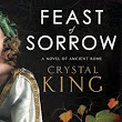 Upcoming Release! Feast of Sorrow: A Novel of Ancient Rome by Crystal King