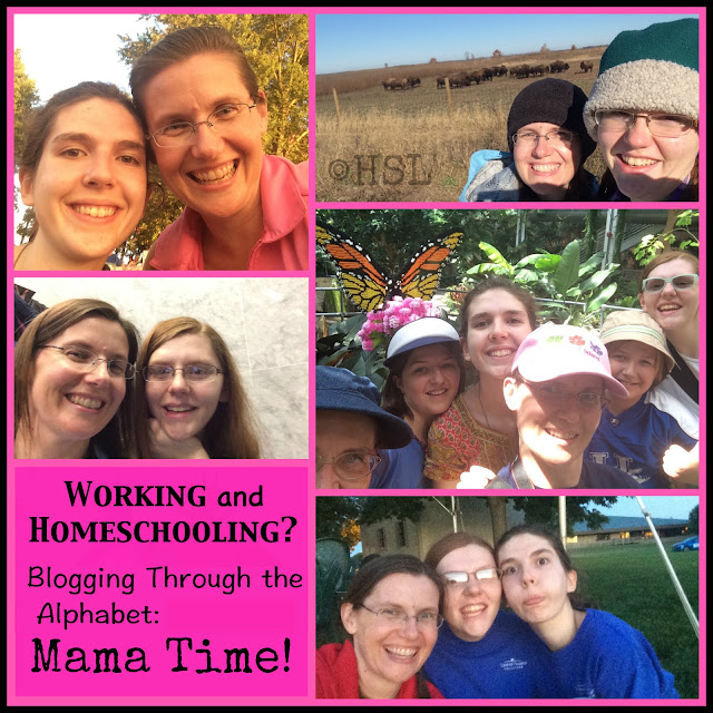 Mama Time, blogging the alphabet, working and homeschool, mama encouragement