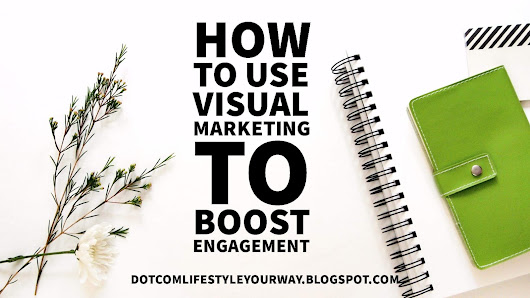 Where Bloggers Go To Grow: How to Use Visual Marketing to Boost Engagement