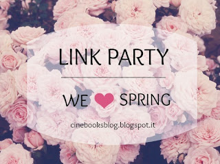 http://cinebooksblog.blogspot.it/2016/04/link-party-we-love-spring.html