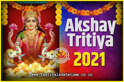 2021 Akshaya Tritiya Pooja Date and Time, 2021 Akshaya Tritiya Calendar