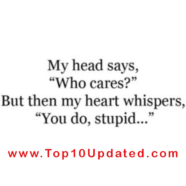 My head Says,  Who cares? | Love Quotes & Sayings | Love Quotes For Lovers - Top 10 Updated