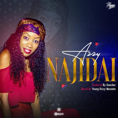 AUDIO | Azzy - Najidai | Download Mp3 [New Song]