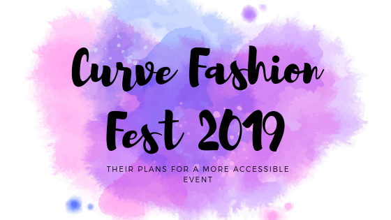 Curve Fashion fest 2019 is written in black over a pink and watercolour background. The text at the bottom reads their plans for a more accessible event