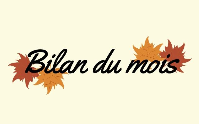 Bilan du mois - Septembre & Octobre 2018
