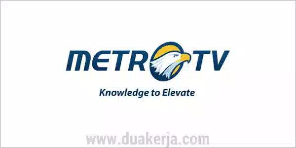 Lowongan Kerja Metro TV Tahun 2019