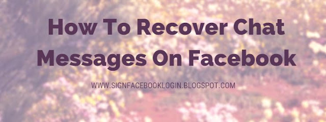 How To Recover Chat Messages On Facebook