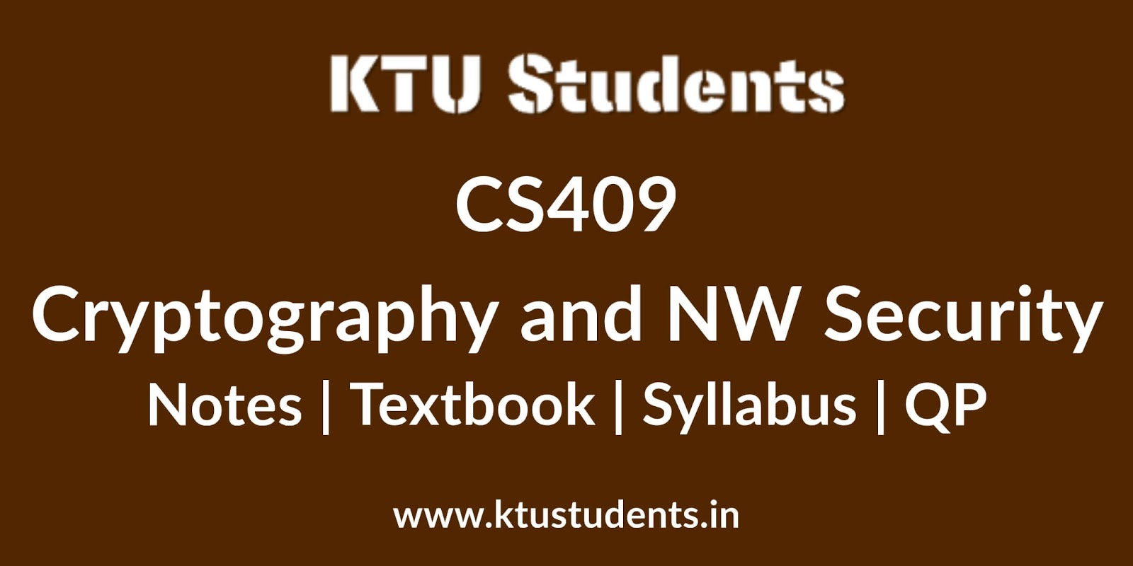 CS409 Cryptography and Network Security - Notes | Textbook