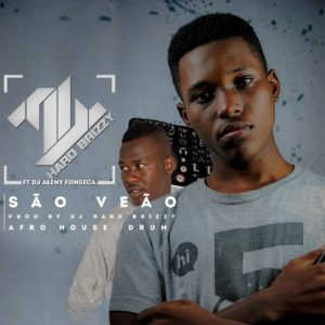 DJ Hard Brizzy Feat. DJ Aleny Fonseca - São Veão