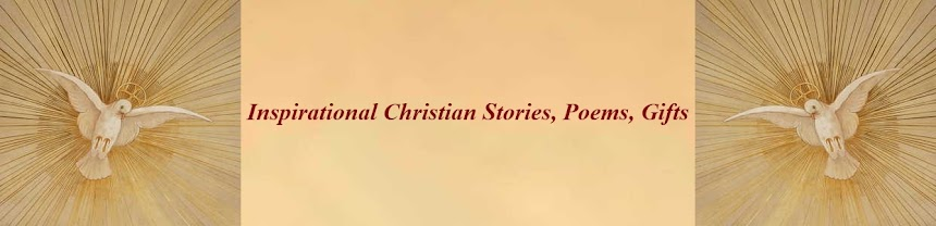 <br>Inspirational Christian Stories, Poems, Gifts