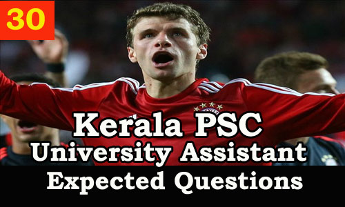 Kerala PSC : Expected Question for University Assistant Exam - 30