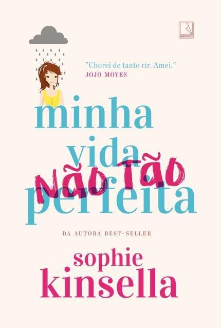 Resenha: Minha vida não tão perfeita – Sophie Kinsella