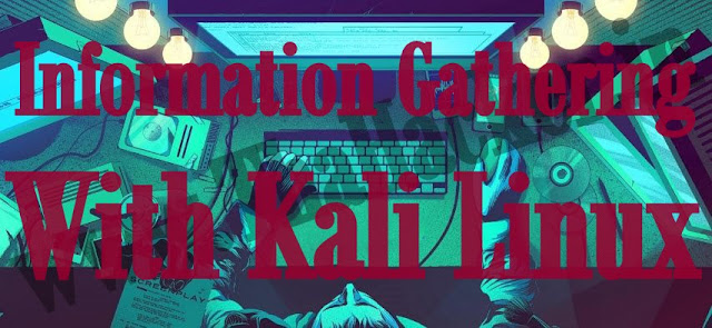 Information Gathering With Kali Linux