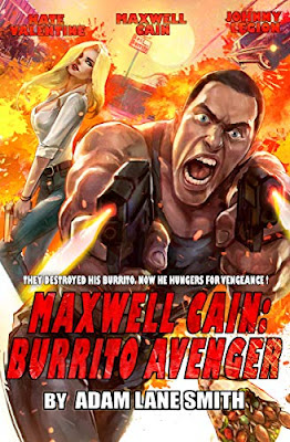 Maxwell Cain: Burrito Avenger