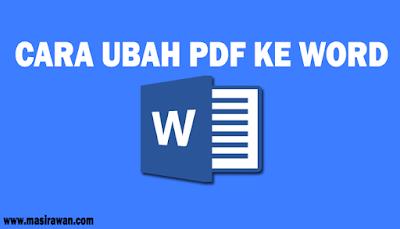 Cara Ubah PDF ke Word dengan Mudah