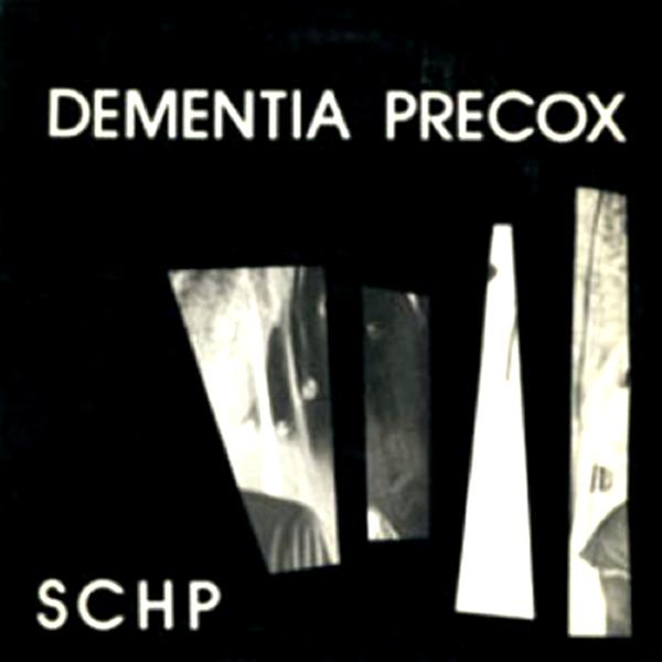 Dementia Precox SCHP