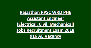 Rajasthan RPSC WRD PHE Assistant Engineer (Electrical, Civil, Mechanical) Jobs Recruitment Exam 2018 916 AE Vacancy