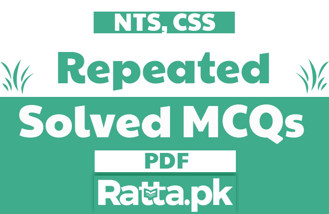 Looking for the most repeated solved mcqs in past papers of NTS and others tests? Here we have shared the Most Repeated MCQs with Answers pdf in NTS, CSS, PCS download or read online.