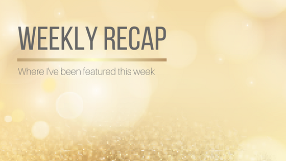 Weekly Round Up: Where I Was Featured This Week