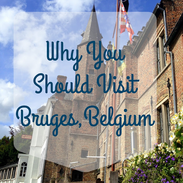 {Erin Out and About} Why you should visit Bruges