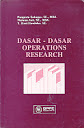 DASAR-DASAR OPERATIONS RESEARCH Karya: Pangestu Subagyo