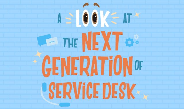 A Look at The Next Generation of Service Desk