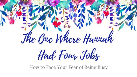 The One Where Hannah Has Four Jobs